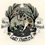 Bryony Griffith & Will Hampson: Lady Diamond