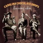 Carolina Chocolate Drops: Leaving Eden