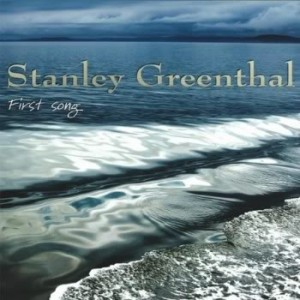 Stanley Greenthal: First Song