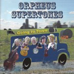 Orpheus Supertones: Going To Town