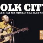 Upcoming Folk Music Exhibit, Folk City