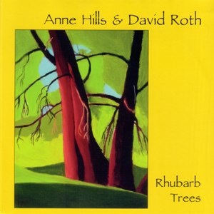 Anne Hills & David Roth: Rhubarb Trees