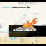 Catie Curtis: Strech Limousine on Fire