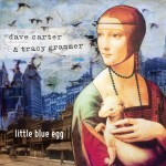 Dave Carter and Tracy Grammer: Little Blue Egg