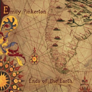 Emily Pinkerton: Ends of the Earth