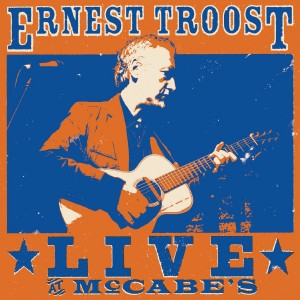 Ernest Troost: Live at McCabe's