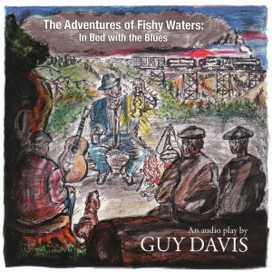 Guy Davis: The Adventures of Fishy Waters
