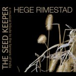 Hege Rimestad: The Seed Keeper
