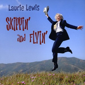 Laurie Lewis: Skippin and Flyin'
