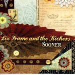 Liz Frame and the Kickers: Sooner