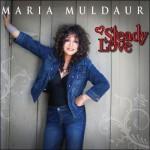 Maria Muldaur: Steady Love