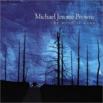 Michael Jerome Browne: The Road is Dark
