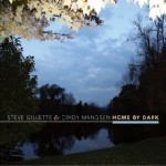 Steve Gillette and Cindy Mangsen: Home By Dark