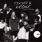 Tindra and Kroke: Live in Forde