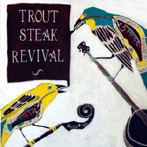 Trout Steak Revival: Flight