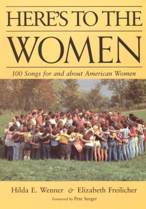 Here's to the Women: 100 Songs for and about Women
