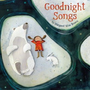Margaret Wise Brown: Goodnight Songs