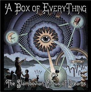 The Slambovian Circus of Dreams: Box of Everything