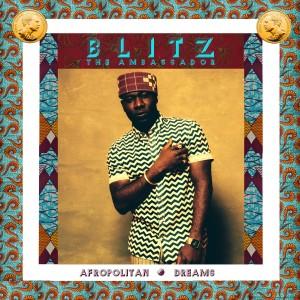 Blitz The Ambassador: Afropolitan Dreams