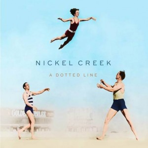 Nickel Creek: Dotted Line