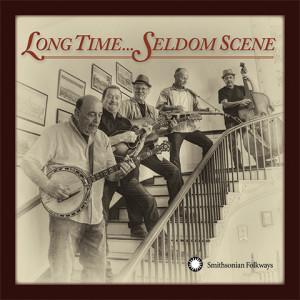 Seldom Scene: Long Time Seldom Scene