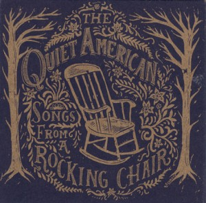 The Quiet American: Songs from a Rocking Chair