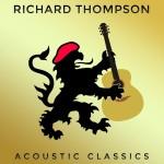 Richard Thompson: Acoustic Classics