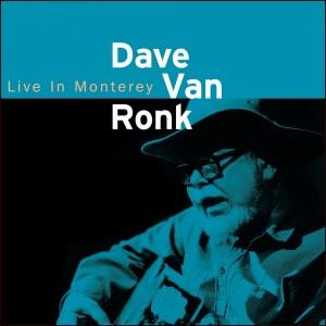 Dave Van Ronk: Live In Monterey
