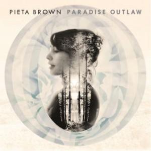 Pieta Brown: Paradise Outlaw