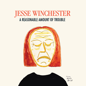 Jesse Winchester: A Reasonable Amount of Trouble