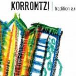 Korrontzi: Tradition 2.1