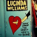 Lucinda Williams: Down Where the Spirit Meets the Bone