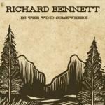 Richard Bennet: In the Wind Somewhere