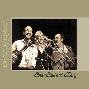 Peter, Paul & Mary's Discovered: Live In Concert