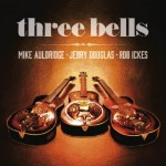 Auldridge, Douglas and Ickes: Three Bells