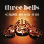 Auldridge, Douglas and Ickes: Three Bells