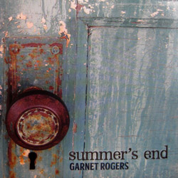 Garnet Rogers' Summers End