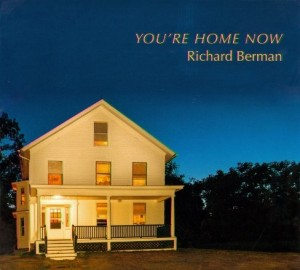 Richard Berman's You're Home Now