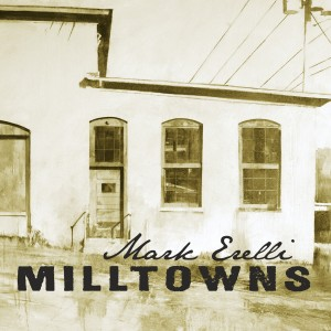 Mark Erelli's Milltowns