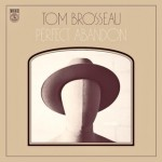 Tom Brosseau: Perfect Abandon