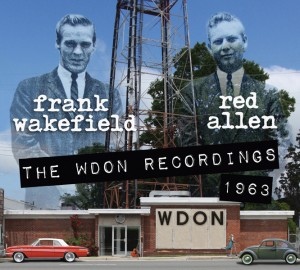 Frank Wakefield & Red Allen: The WDON Recordings, 1963