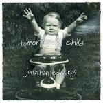 Jonathan Edwards Tomorrows Child