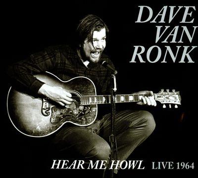 Dave Van Ronk: Hear Me Howl