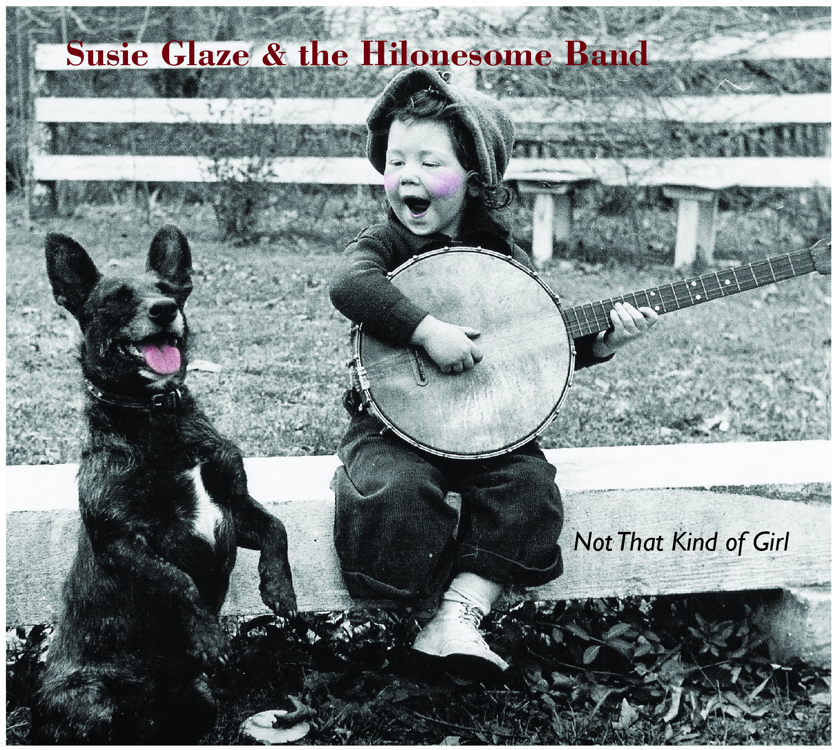 Susie Glaze and the Hilonesome Band: Not That Kind of Girl