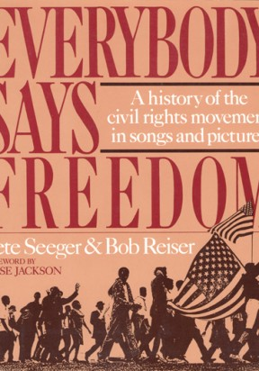 Everybody Says Freedom by Pete Seeger & Bob Reiser