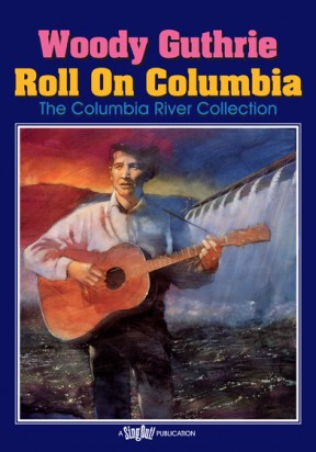 Woody Guthrie's Roll on Columbia
