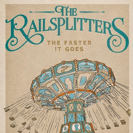 The Railsplitters: The Faster It Goes