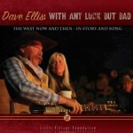 Fred Ellis : With Any Luck But Bad