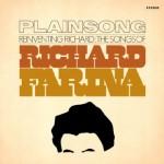 Plainsong Reinventing Richard Farina