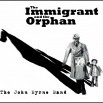 John Byrne Band: The Immigrant and the Orphan